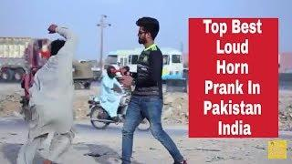 Top Best And Viral Loud Horn Pranks In Pakistan And India 2019
