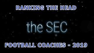 RANKING THE SEC HEAD FOOTBALL COACHES 2019