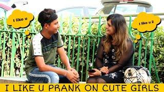 I LIKE U PRANK ON CUTE GIRLS || PRANK STAR