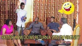 PASTOR HOW DO WE RETURN A STOLEN VIRGINITY | 2019 NIGERIAN COMEDY MOVIES