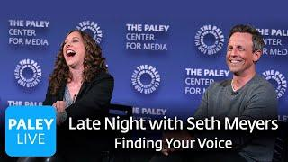 Late Night with Seth Meyers - Finding Your Voice