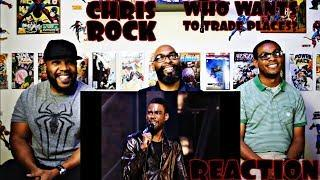 Chris Rock : Who Wants To Change Places?  Reaction