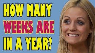 Funny and ignorant Americans (S2E22) How many weeks are in a year?