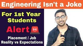 Engineering is not a Joke | Alert | Job expectations vs Reality | Tips for 1st year Students