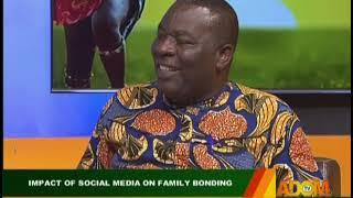 Impact Of Social Media On Family Bonding - Badwam on Adom TV (1-8-19)