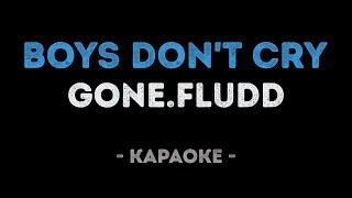 GONE.Fludd - BOYS DON'T CRY (Караоке)