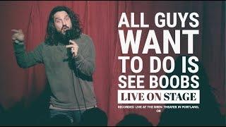 All guys want to do is see boobs | Stand Up Comedy | Mike Falzone
